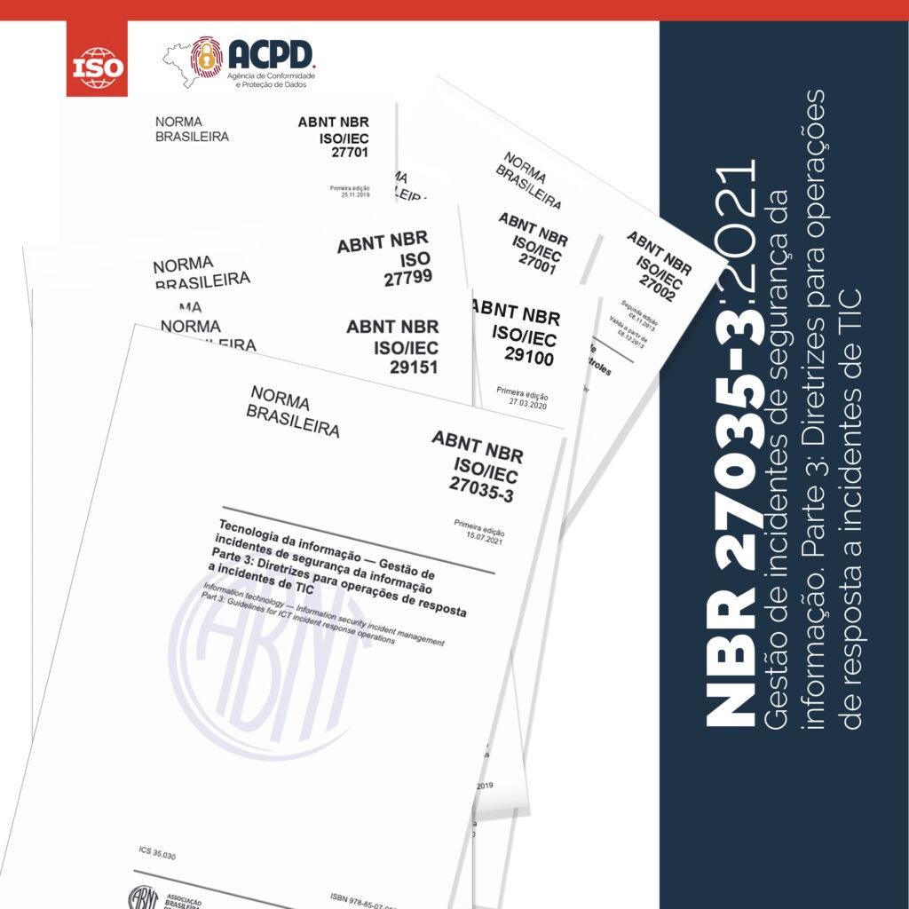 ABNT NBR ISO/IEC 27035-3:2021 Gestão de incidentes de segurança da informação. Parte 3: Diretrizes para operações de resposta a incidentes de TIC